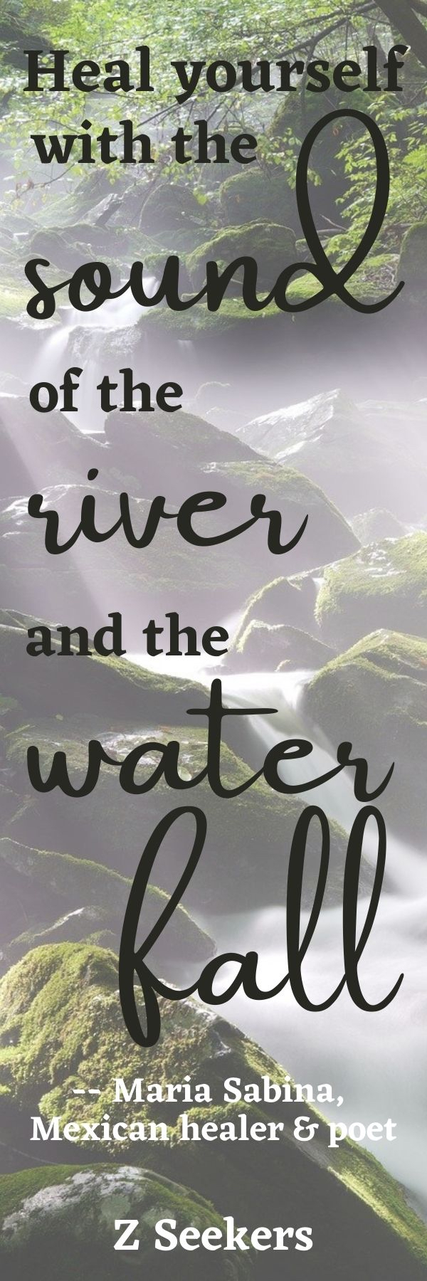 Maria Sabina, Mexican healer and Poet - heal yourself river waterfall