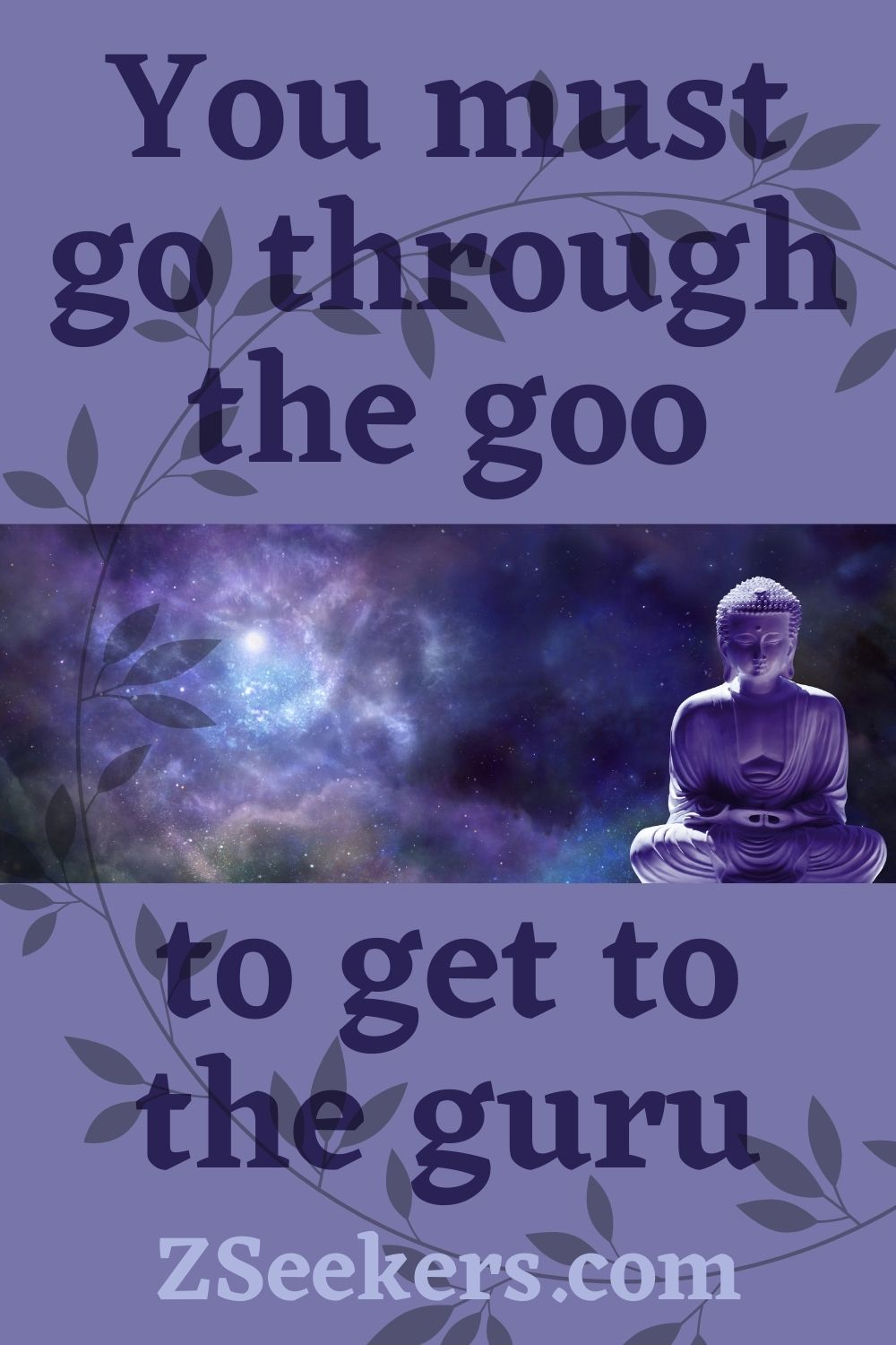 Go through the goo to get to the guru - saying on purple background with sitting Buddha statue and moon in cloudy sky